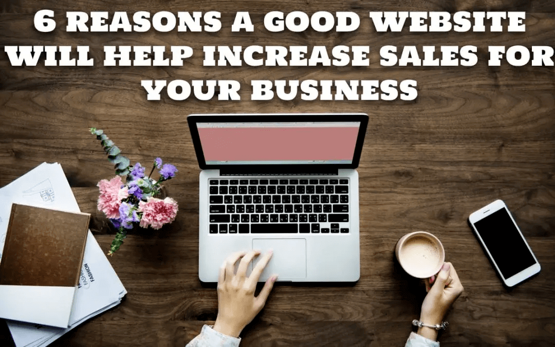 Will A Good Website Help Increase Sales?